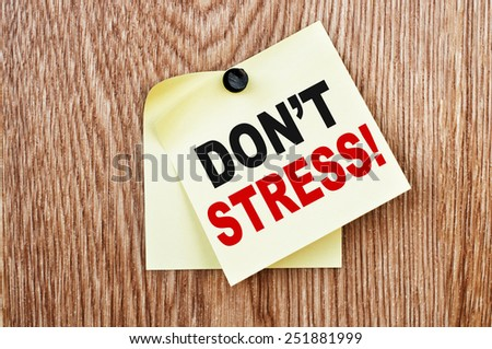 Don't Stress! message  - stock photo
