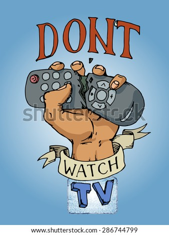 Don't watch tv. Poster design. - stock photo