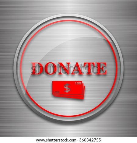 Donate icon. Internet button on metallic background.  - stock photo