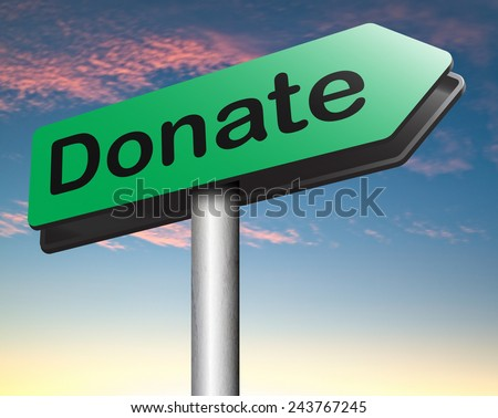 donate road sign arrow and give to charity help fund raising give and raise money donation  - stock photo
