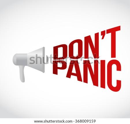 dont panic megaphone message at loud. concept illustration design - stock photo