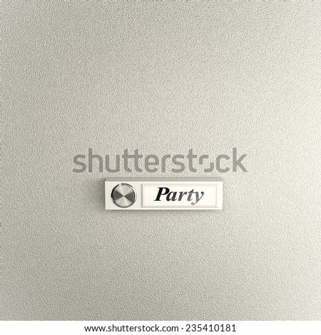 Doorbell on concrete wall. Conceptual image for party invitation