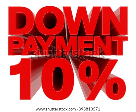 DOWN PAYMENT 10 % word on white background 3d rendering - stock photo