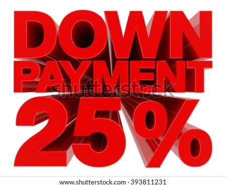 DOWN PAYMENT 25 % word on white background 3d rendering - stock photo