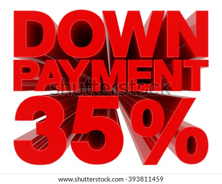 DOWN PAYMENT 35 % word on white background 3d rendering - stock photo
