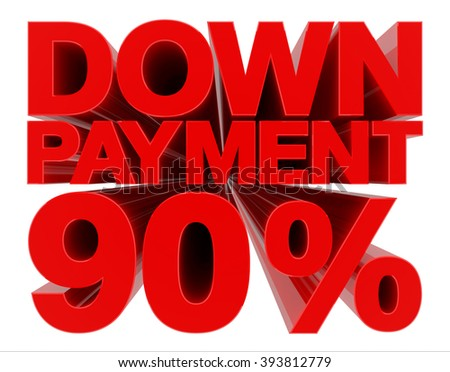 DOWN PAYMENT 90 % word on white background 3d rendering - stock photo
