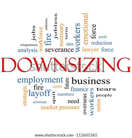 Downsizing Word Cloud Concept with great terms such as fire, layoff, terminate, severance and more.