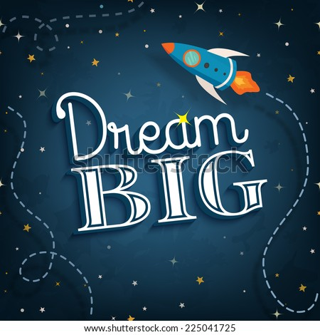 Dream big, cute inspirational typographic quote poster, vector illustration - stock photo