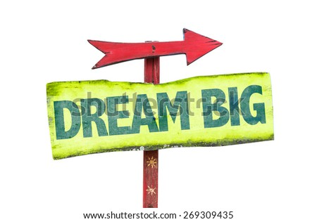 Dream Big sign isolated on white - stock photo