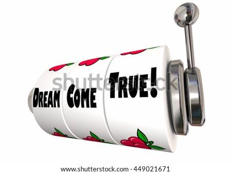 Dream Come True Wish Fulfillment Hopes Desires Slot Machine 3d Illustration - stock photo
