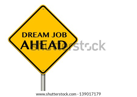 Dream Job Ahead traffic sign on a white background - stock photo