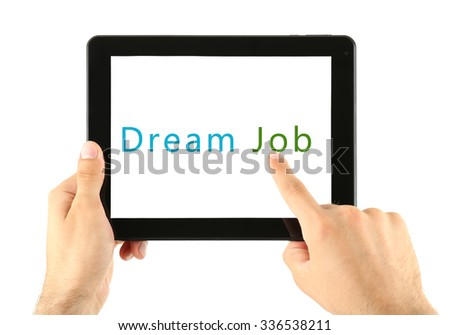 Dream job concept. Male hands holding tablet isolated on white - stock photo