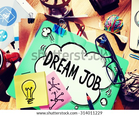 Dream Job Stock Images, Royalty-Free Images & Vectors | Shutterstock