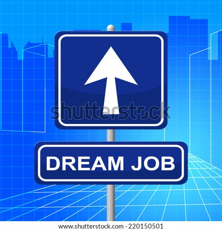 Dream Job Showing Work Sign And Night - stock photo