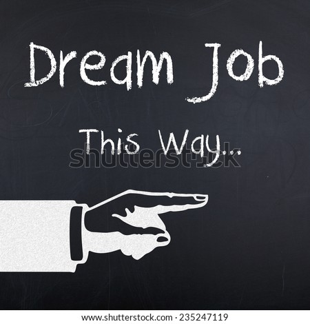 Dream Job This Way / Job Search Employment Concept - stock photo