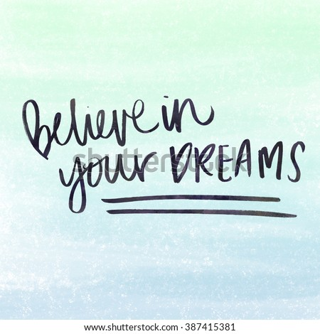 Awesome Dream Quote. Believe In Your Dreams. Motivational Poster. Inspiring Quote Awesome Design