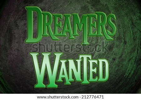 Dreamers Wanted Concept text
