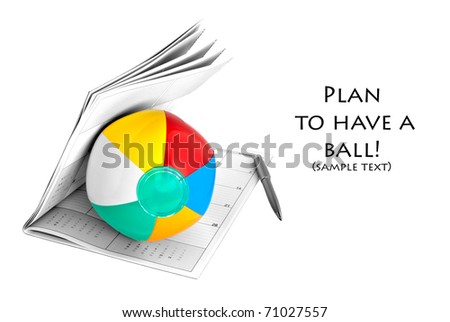 Dreams of Vacation/Holiday Popping Up?  Beach ball, calendar, and pen isolated on white with copy space.  Shallow DOF. - stock photo