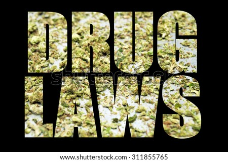 Drug Laws, Marijuana  - stock photo