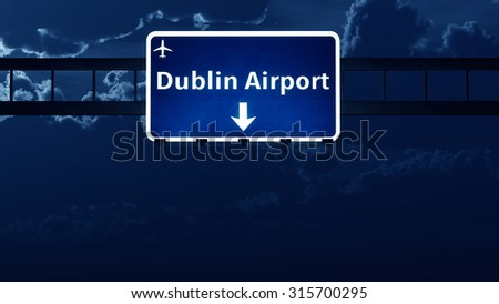 Dublin Ireland UK Airport Highway Road Sign at Night 3D Illustration - stock photo