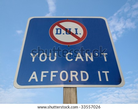 """DUI traffic sign in Pennsylvania. """"You can't afford it"""" - stock photo"""