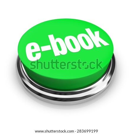 e-Book word on a green button for buying and downloading a digital novel, non-fiction or other reading material to an e-reader or other modern device