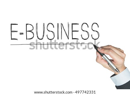 e-business written by hand, hand writing on transparent board, photo