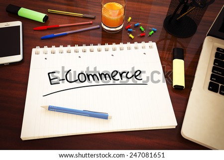 E-Commerce - handwritten text in a notebook on a desk - 3d render illustration. - stock photo
