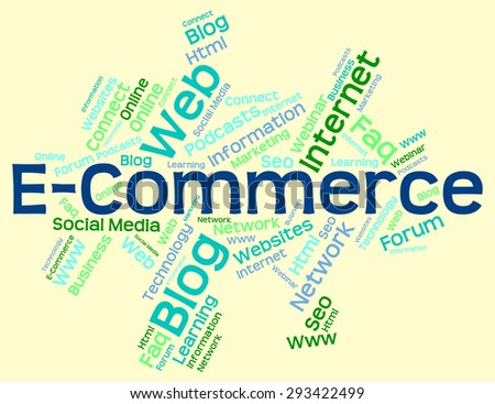 E Commerce Representing Ecommerce Word And Internet  - stock photo