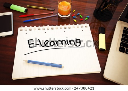E-learning - handwritten text in a notebook on a desk - 3d render illustration. - stock photo