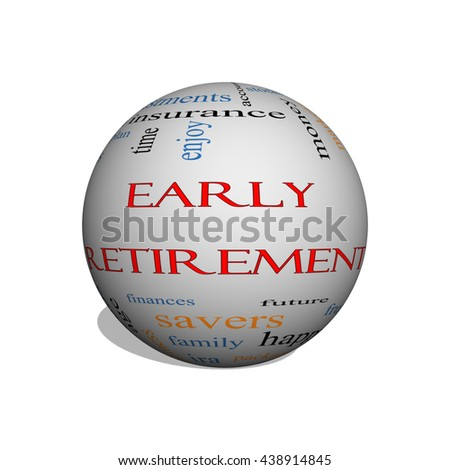 Early Retirement 3D sphere Word Cloud Concept with great terms such as investments, budget, downsize and more. - stock photo
