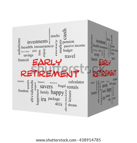 Early Retirement 3D Word Cloud Concept in red caps with great terms such as investments, budget, downsize and more. - stock photo