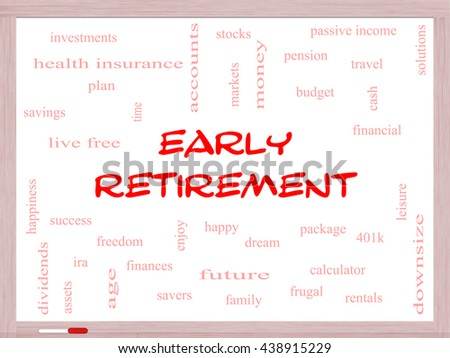 Early Retirement Word Cloud Concept on a Whiteboard with great terms such as investments, budget, downsize and more. - stock photo