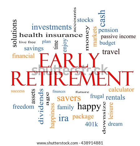 Early Retirement Word Cloud Concept with great terms such as investments, budget, downsize and more. - stock photo