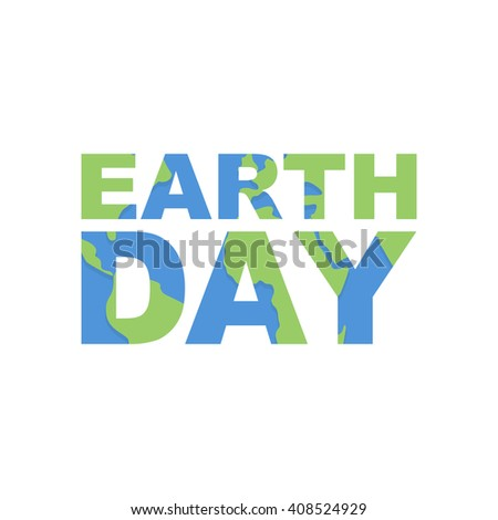 Earth Day emblem. Logo for celebration of  Earth. Silhouette of continents and oceans in the text. Illustration for international holiday Earth Day - stock photo