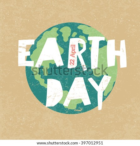 Earth Day Illustration. Earth day, 22 April. Paper cut letters.  - stock photo