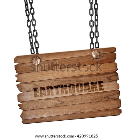 earthquake, 3D rendering, wooden board on a grunge chain - stock photo