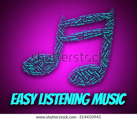 Easy Listening Music Meaning Sound Track And Tune