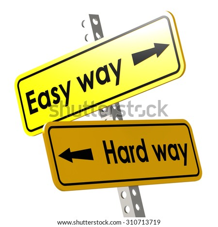 Easy way and hard way with yellow road sign image with hi-res rendered artwork that could be used for any graphic design. - stock photo