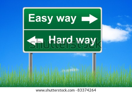 Easy way, hard way. Concept road sign on sky background. - stock photo
