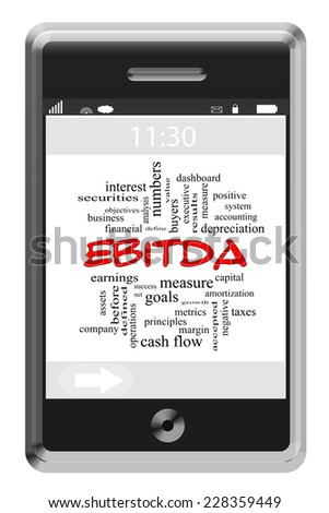 EBITDA Word Cloud Concept on a Touchscreen Phone with great terms such as earnings, interest, taxes and more. - stock photo
