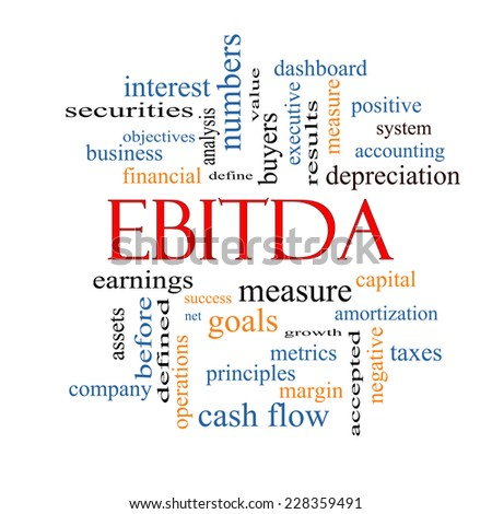 EBITDA Word Cloud Concept with great terms such as earnings, before, taxes, interest and more. - stock photo