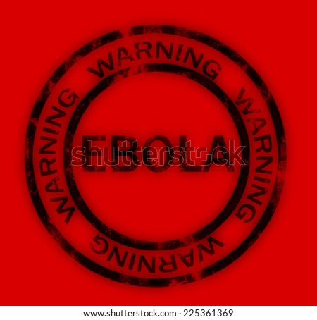 Ebola warning sign - stock photo
