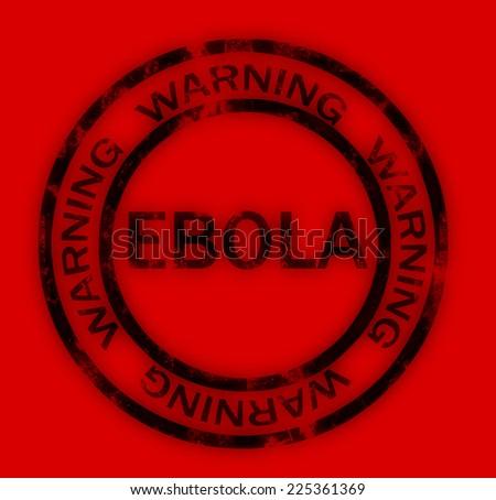 Ebola warning sign - stock photo