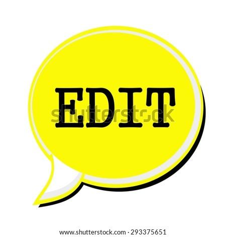 EDIT black stamp text on yellow Speech Bubble - stock photo