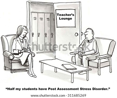 Education cartoon showing two teachers talking in the Teachers Lounge.  One says, 'Most of my students have Post Assessment Stress Disorder'. - stock photo