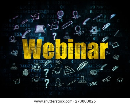 Education concept: Pixelated yellow text Webinar on Digital background with  Hand Drawn Education Icons, 3d render - stock photo