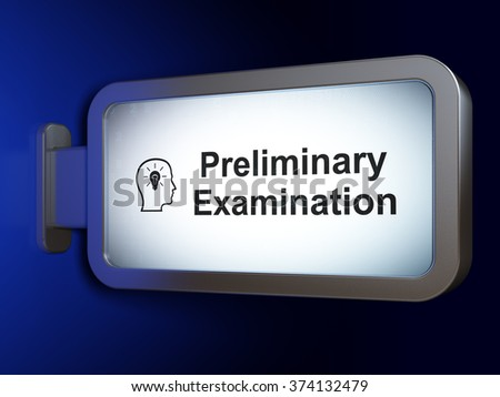 Education concept: Preliminary Examination and Head With Lightbulb on billboard background - stock photo