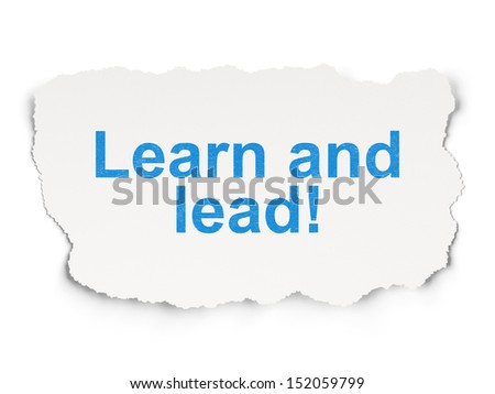 Education concept: torn paper with words Learn and Lead! on Paper background, 3d render - stock photo