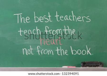 Educational inspirational phrase for teachers written on chalkboard - stock photo